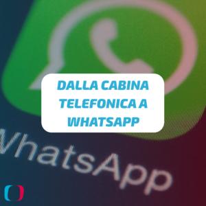 Dalla cabina telefonica a Whatsapp