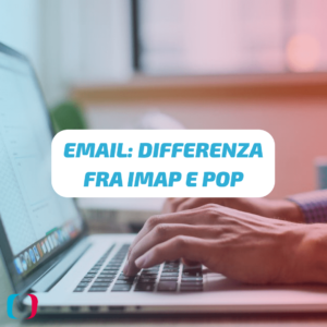 Email: Differenza fra IMAP e POP
