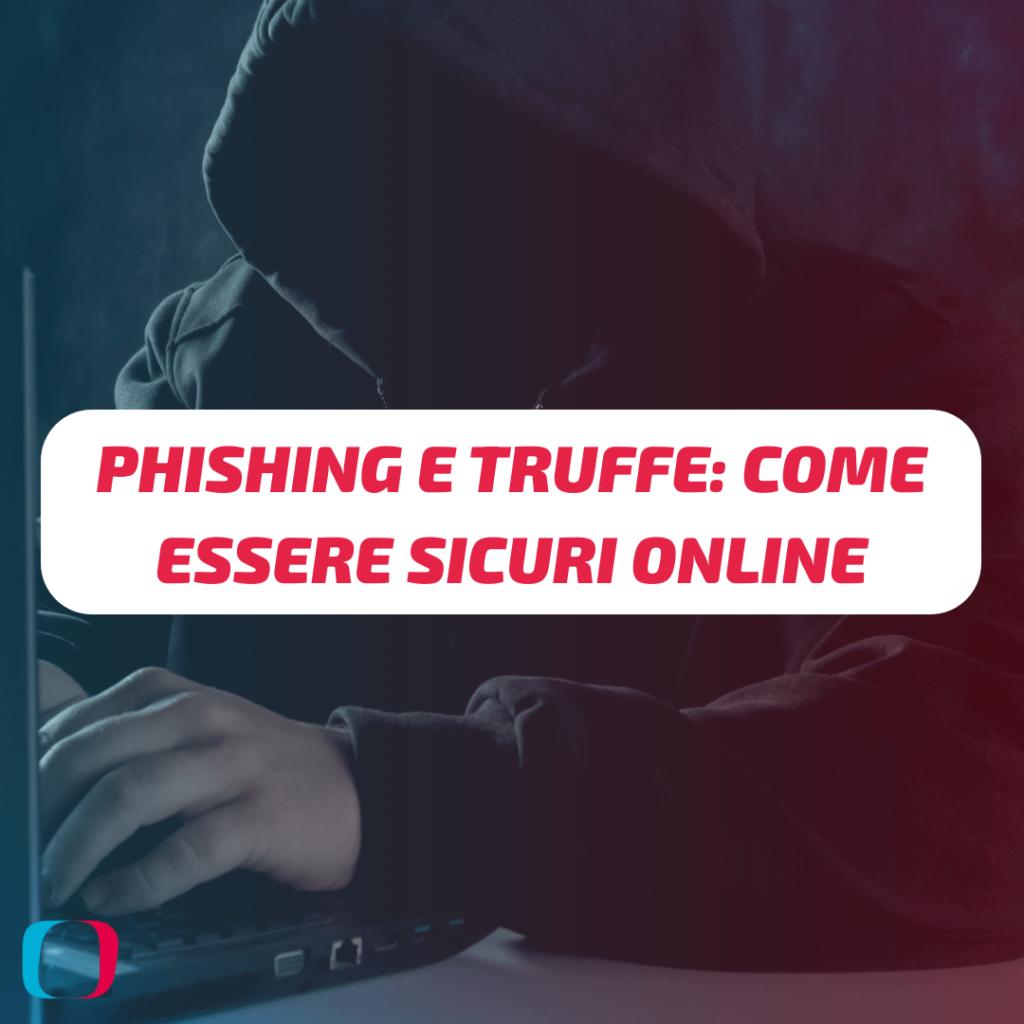 Phishing e truffe: come essere sicuri online