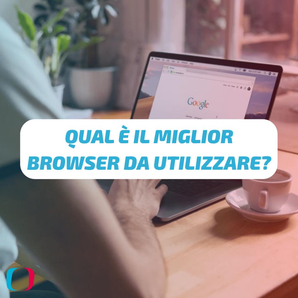 Qual è il miglior browser da utilizzare?