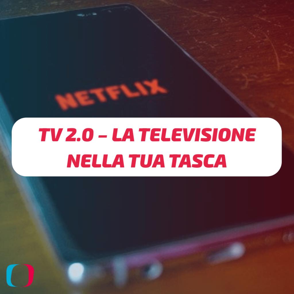 TV 2.0 – La televisione nella tua tasca