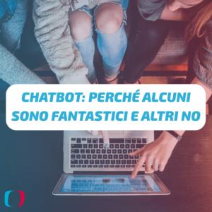 Chatbot: perché alcuni sono fantastici e altri no
