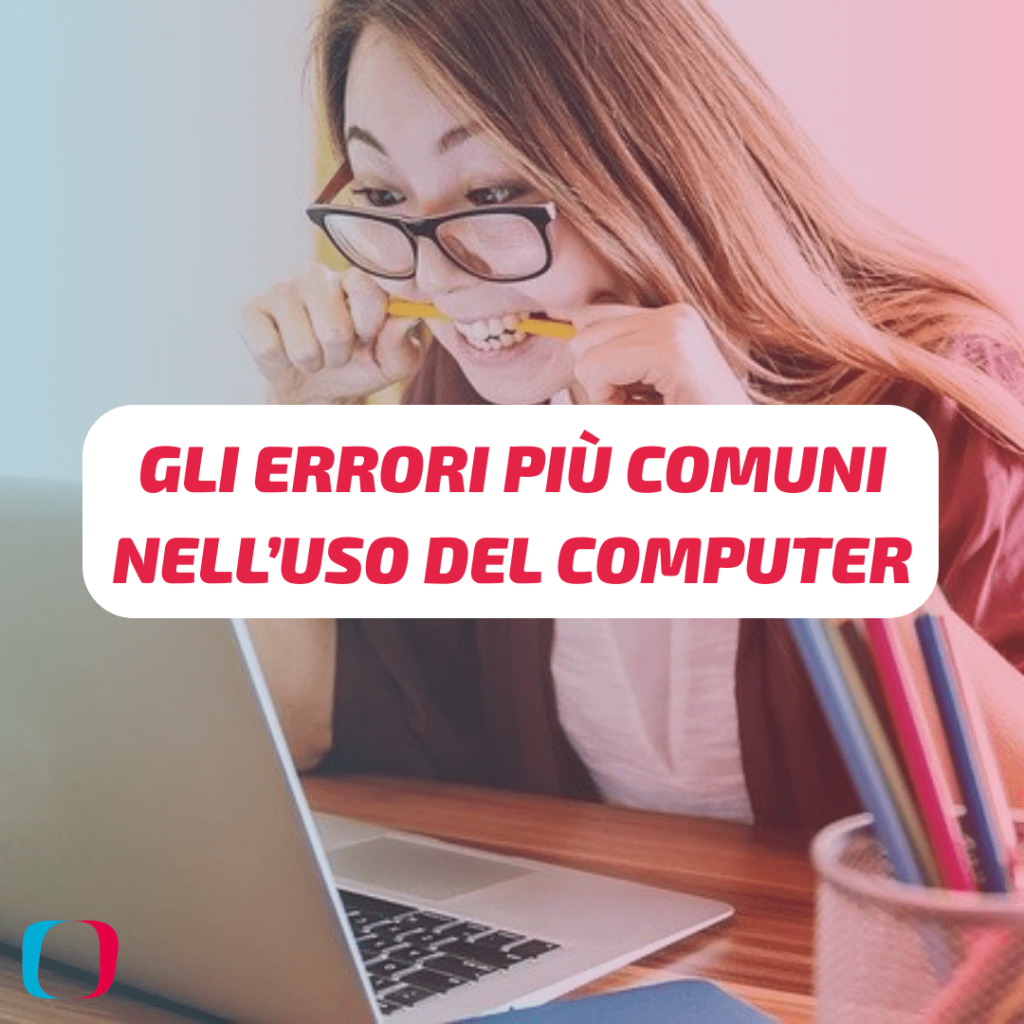 Gli errori più comuni nell'uso del computer
