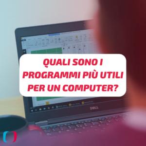 Quali sono i programmi più utili per un computer?