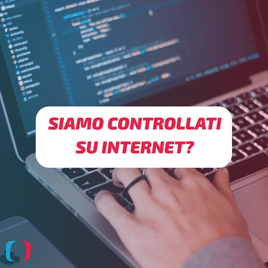 Siamo controllati su Internet?