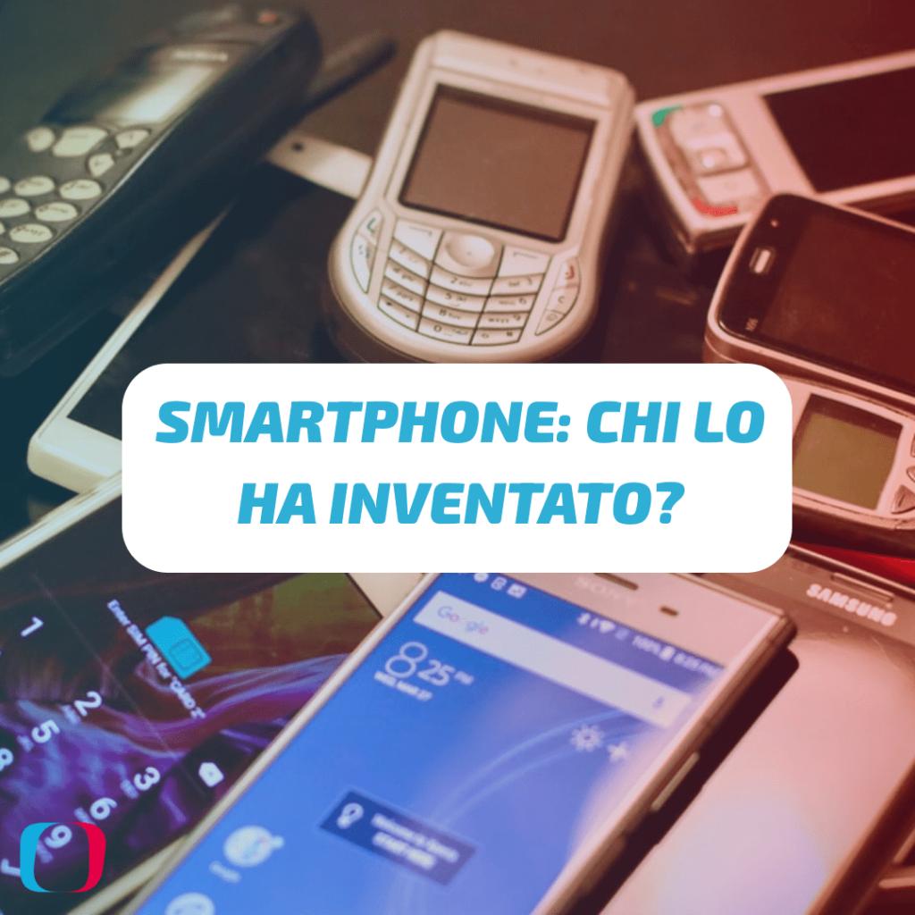 Chi ha inventato lo smartphone