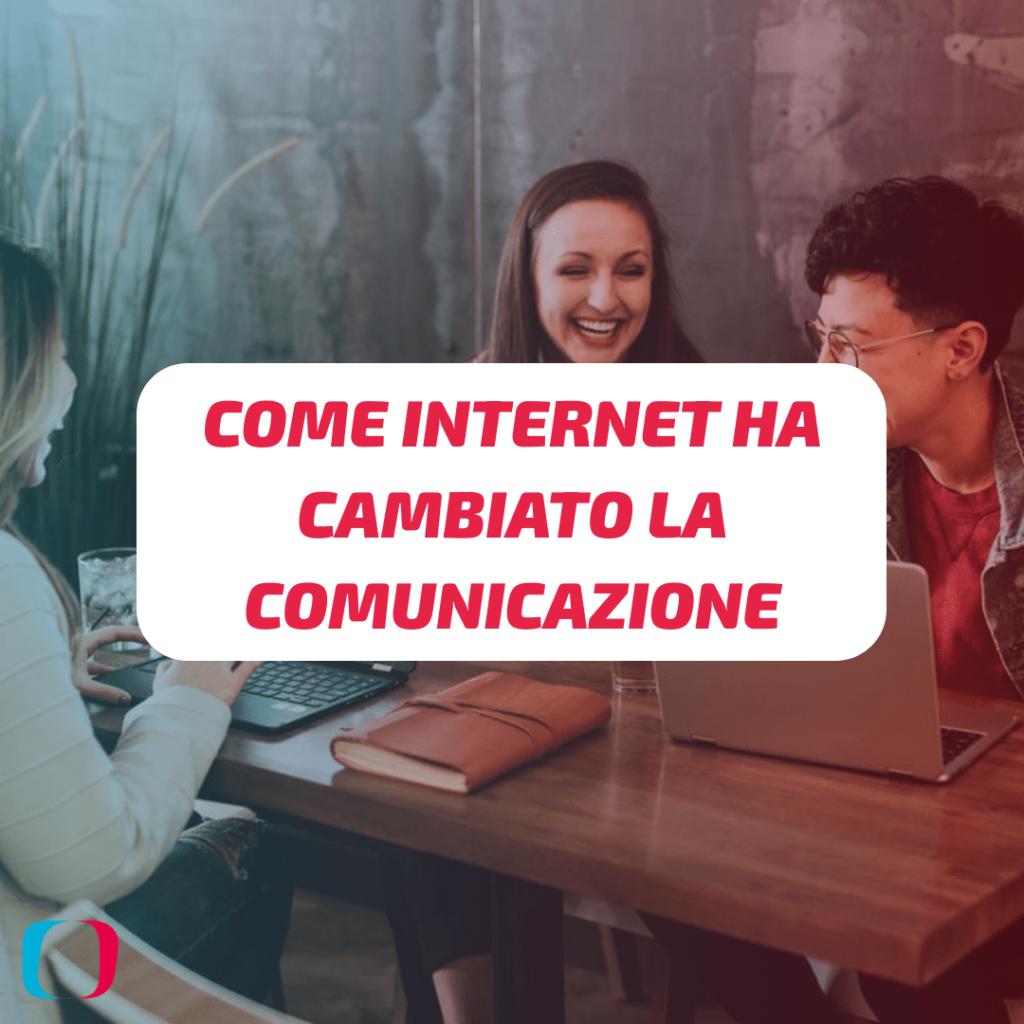Come Internet ha cambiato la comunicazione