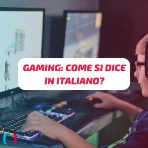 gaming come si dice in italiano (2)