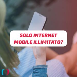 Solo Internet mobile illimitato?