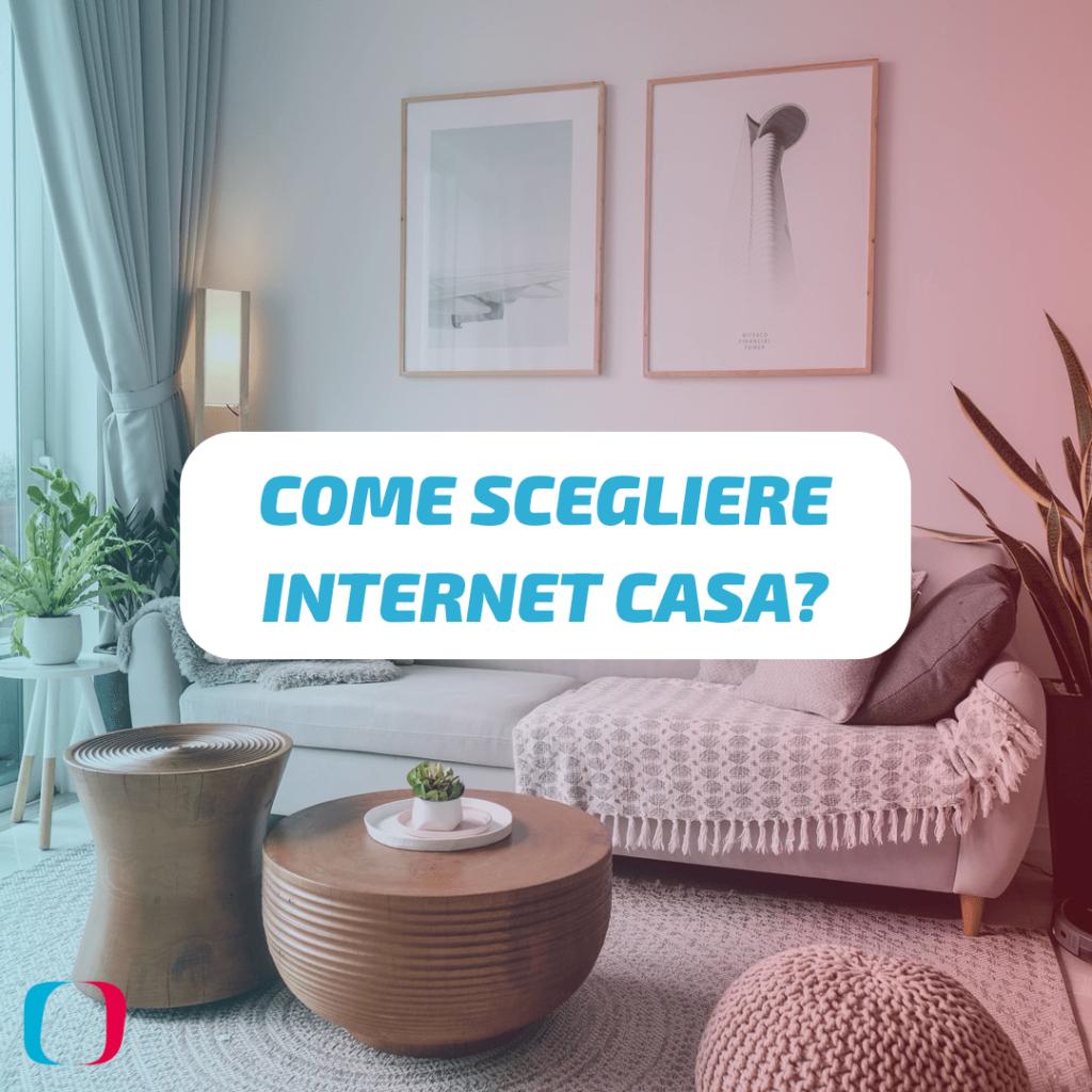 Come scegliere Internet casa?