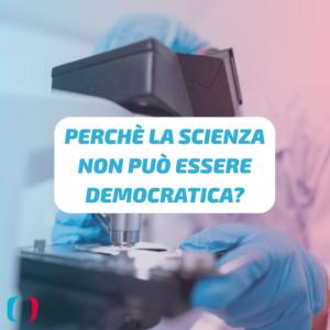 Perché la scienza non può essere democratica?