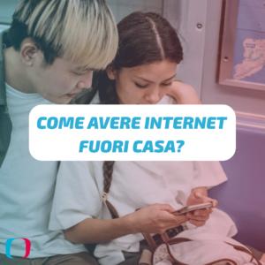 Come avere Internet fuori casa?