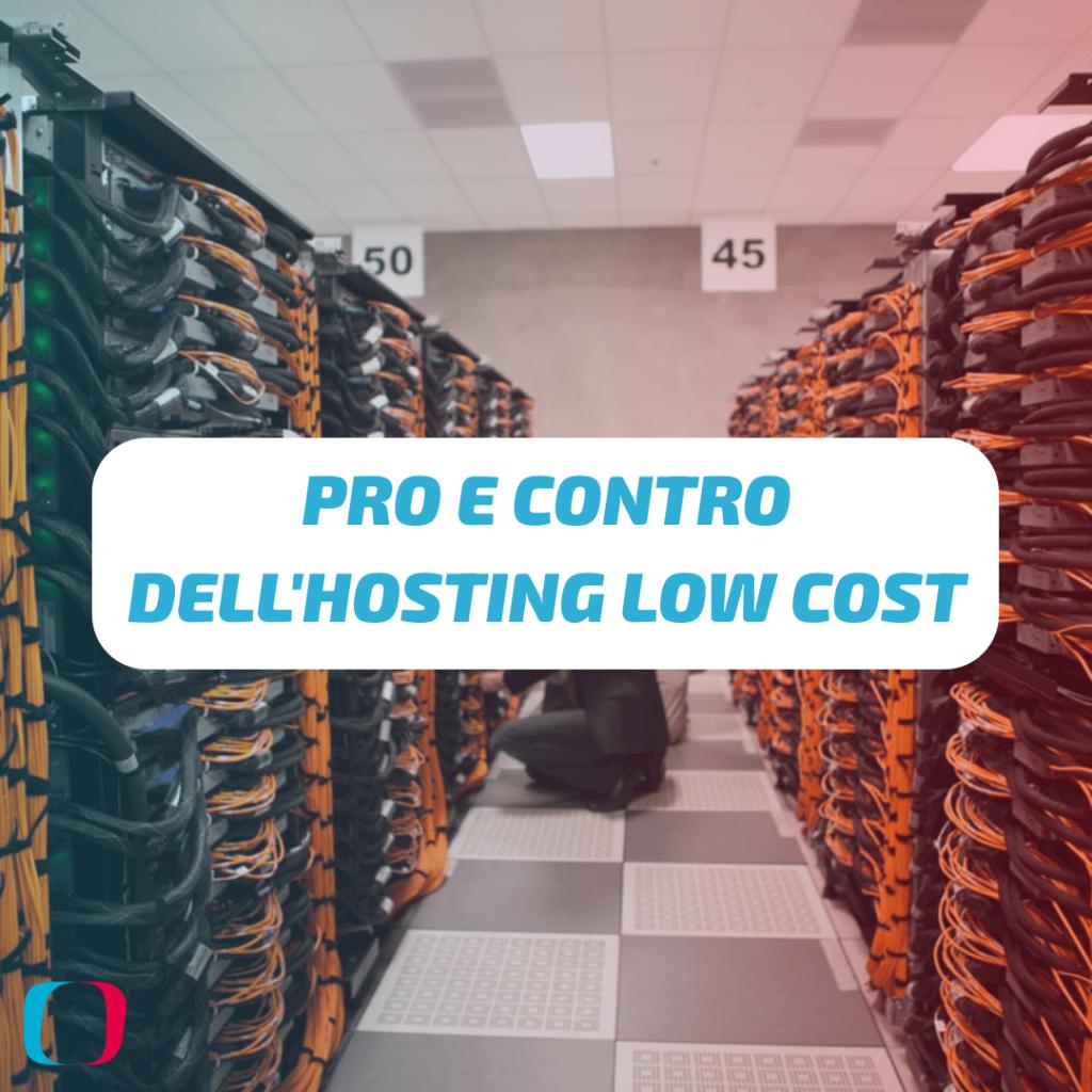 Pro e Contro dell'Hosting Low Cost