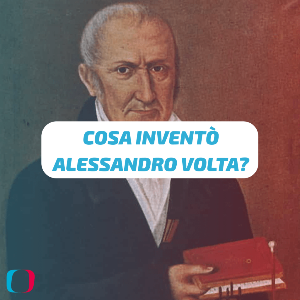 Cosa inventò Alessandro Volta?