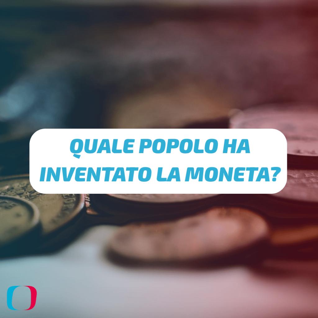Quale popolo ha inventato la moneta?
