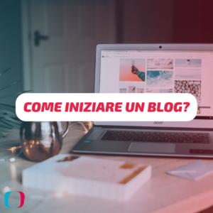 Come iniziare un blog? 5 Passi da seguire
