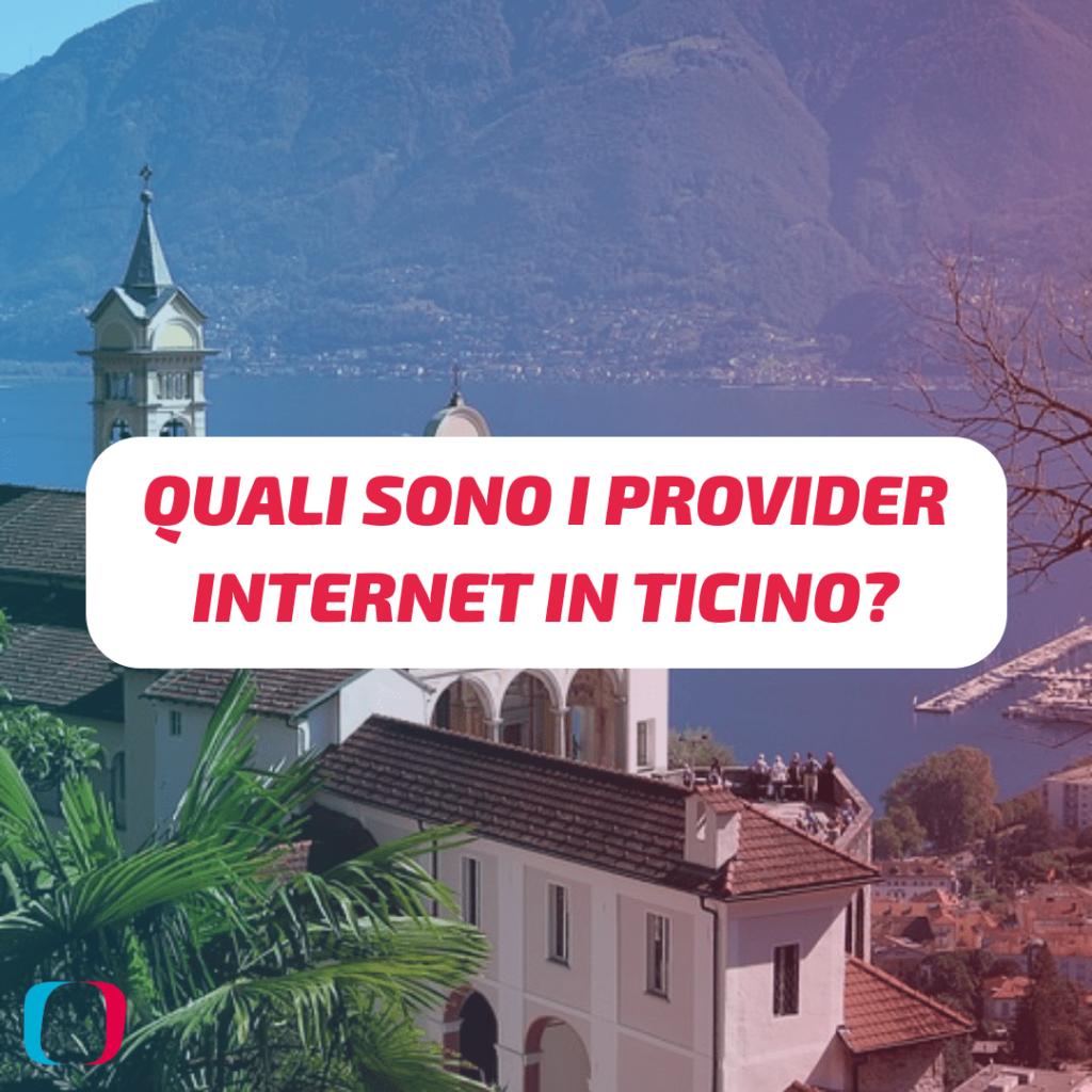 Quali sono i provider Internet in Ticino? Quale dovresti scegliere? E qual è il più economico? Parliamone insieme.